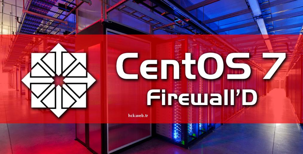 Centos 7 Firewall için İp Adreslerine İzin Vermek / Whitelist